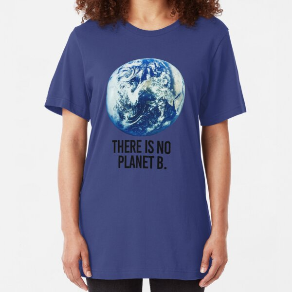 There is no Planet B Slim Fit T-Shirt