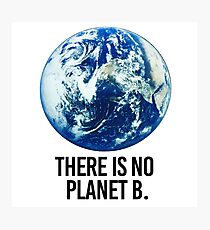 There is no Planet B Photographic Print
