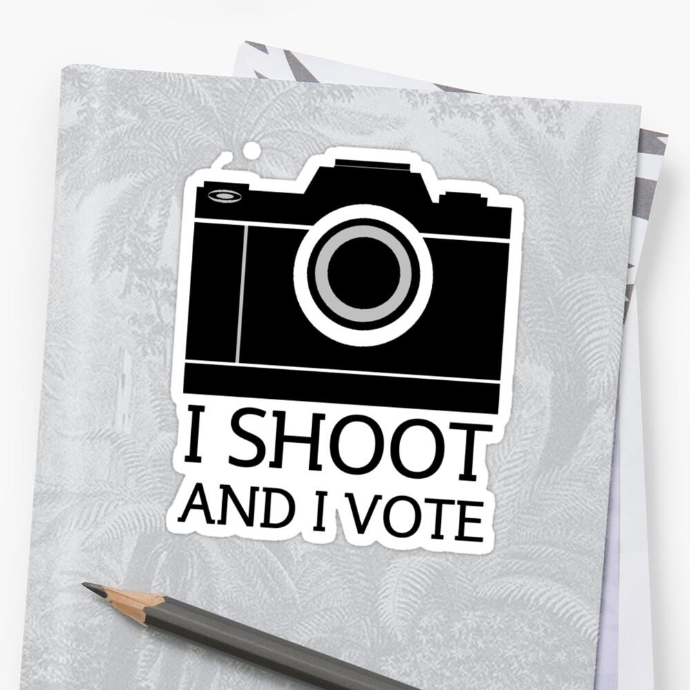 I Shoot And I Vote by Stephen Kilburn
