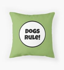 Dogs Rules! Throw Pillow