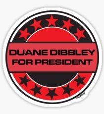 Duane Dibbley For President Sticker