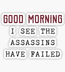 The Assassins Failed Sticker