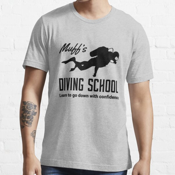 Muff's diving school. Learn to go down with confidence Essential T-Shirt