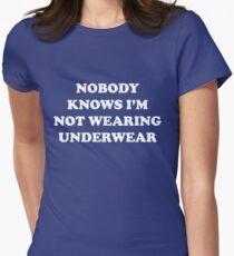 Nobody knows I'm not wearing underwear T-Shirt