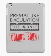 Premature Ejaculation The Movie. Coming Soon iPad Case/Skin