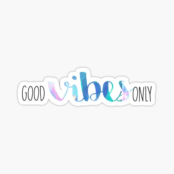 Good Vibes Only Opal Sticker