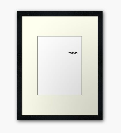 Nosey little thing, aren't you? Framed Print