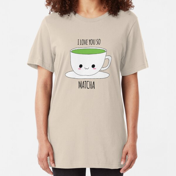 I Love You So Matcha Slim Fit T-Shirt