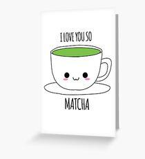 I Love You So Matcha Greeting Card