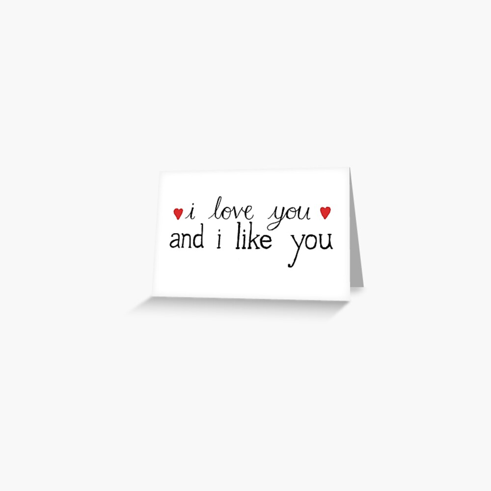 I Love you and I Like you - Parks and Rec Greeting Card