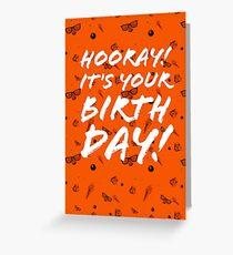 Hooray it's your Birthday - orange Greeting Card