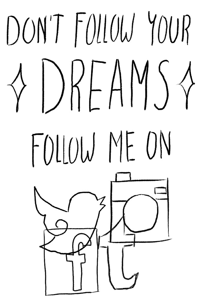 Don't follow your dreams by SnipSnipArt