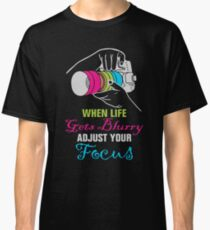 Funny Photography Saying for Artist, Photographer, and Camera Lover Classic T-Shirt