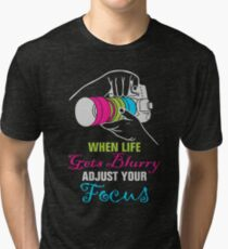 Funny Photography Saying for Artist, Photographer, and Camera Lover Tri-blend T-Shirt