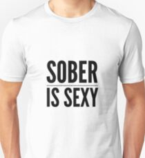 Sober is Sexy Unisex T-Shirt