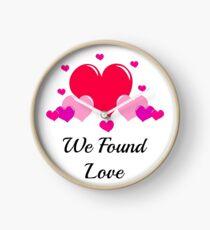 We Found Love Clock
