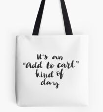 It's an 'Add to cart' kind of day Tote Bag
