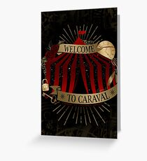 Welcome To Caraval Greeting Card