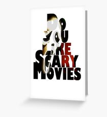 "Scream ""Do You Like Scary Movies"" Greeting Card"