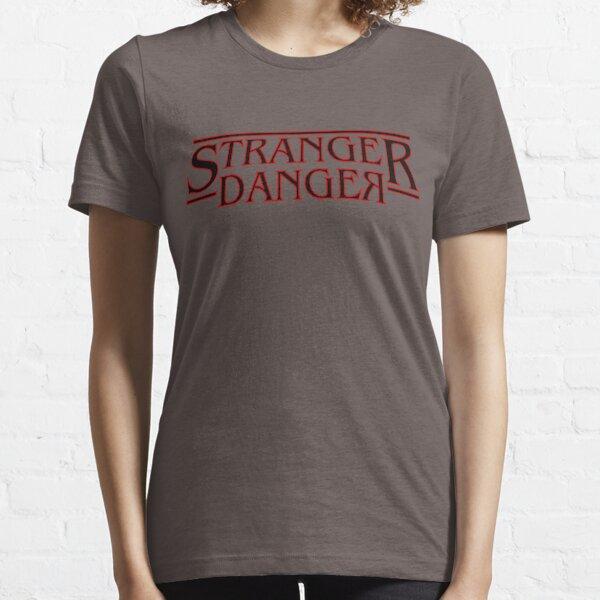 Stranger Danger Essential T-Shirt