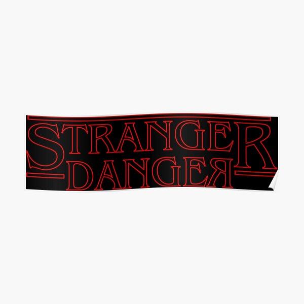 Stranger Danger Posters | Redbubble