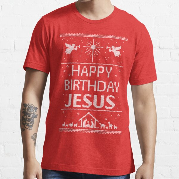 Happy Birthday Jesus - Ugly Christmas Sweater - Scandinavian Knit Red White - Religious Christian Essential T-Shirt