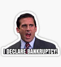 i declare bankruptcy Sticker