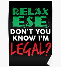Relax Ese, Don't You Know I'm Legal? Poster
