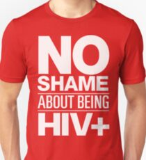No Shame About Being HIV+ (Red)  Unisex T-Shirt