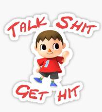 Talk shit, get hit Sticker