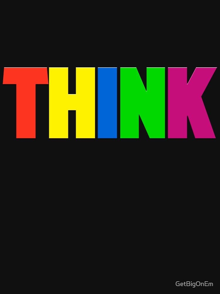 Think - NEON by GetBigOnEm