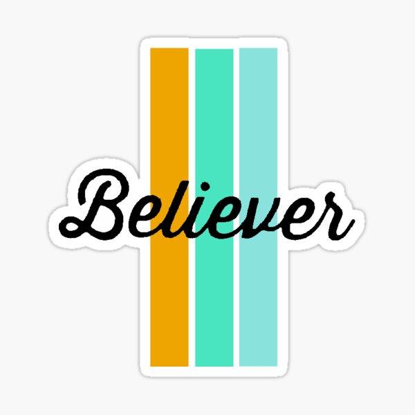 believer Sticker