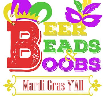 Beer Beads Boobs - Mardi Gras  by Libus1996