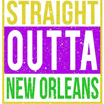 Straight Outta New Orleans - Mardi Gras  by Libus1996