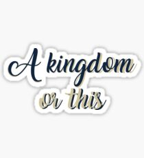 a kingdom or this Sticker