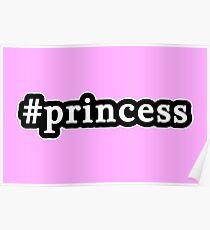 Princess - Hashtag - Black & White Poster