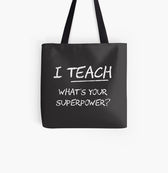 I Teach What Is Your Superpower? All Over Print Tote Bag