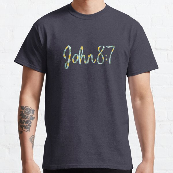 John 8:7 Classic T-Shirt
