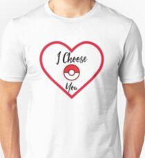 I choose you.  T-Shirt