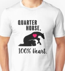 Quarter Horse, 100% Heart! - Reiner Edition T-Shirt