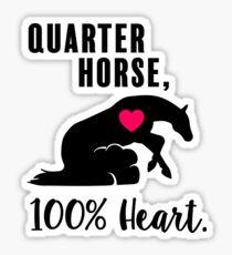 Quarter Horse, 100% Heart! - Reiner Edition Sticker