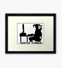 Desktop Warrior Framed Print