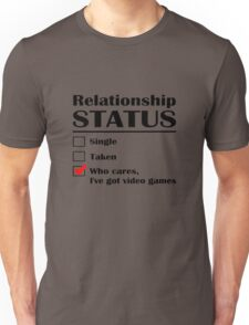 Relationship Status Video Games Unisex T-Shirt