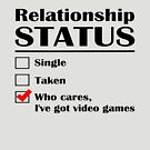 Relationship Status Video Games by GeekyAngel