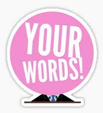 Your Words! (Sean Spicer - Melissa McCarthy gum head SNL) Sticker