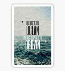 You're the Ocean Sticker