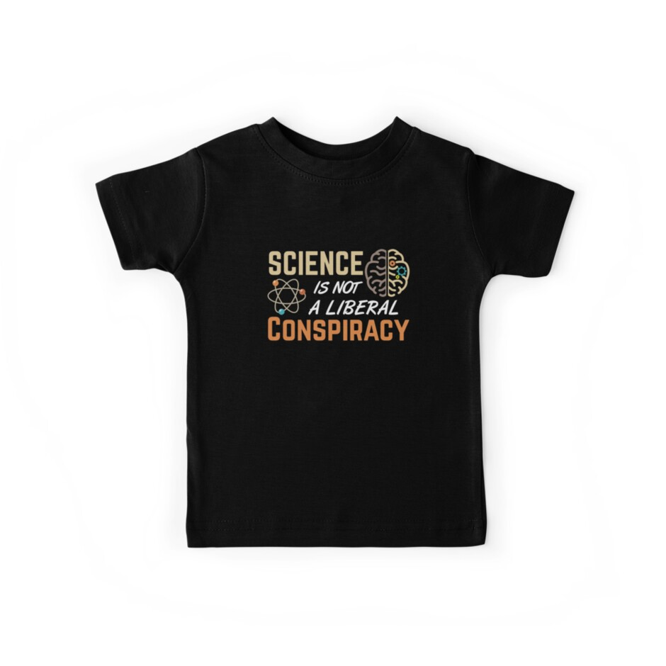 Science Is Not A Liberal Conspiracy  by lifestyleswag