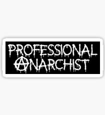 Professional Anarchist (version 1) Sticker