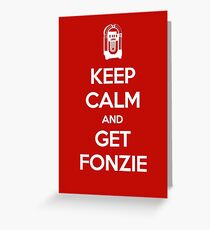 Keep Calm - Get Fonzie Greeting Card