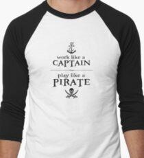 Work Like a Captain, Play Like a Pirate Men's Baseball ¾ T-Shirt